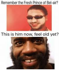 Bel Air Meme - remember the fresh prince of bel air this is him now feel old yet