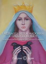 apparizione madonna delle ghiaie i messaggi della madonna a ghiaie di bonate edizioni segno
