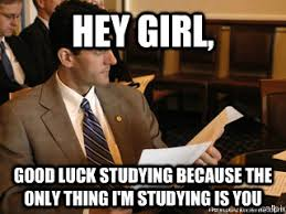 Funny Study Memes - hey girl good luck studying because the only thing i m studying