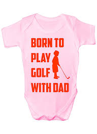 born to play golf with dad funny babygrow babies gift boy