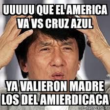 Memes Cruz Azul Vs America - meme jackie chan uuuuu que el america va vs cruz azul ya valieron