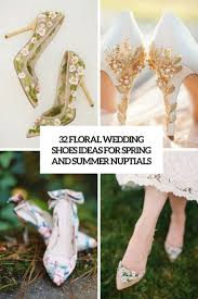 Wedding Shoes Ideas 32 Floral Wedding Shoes Ideas For Spring And Summer Nuptials
