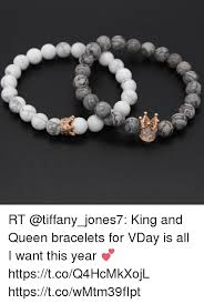 King And Queen Memes - rt king and queen bracelets for vday is all i want this year