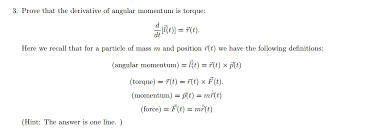prove that the derivative of angular momentum is t chegg com
