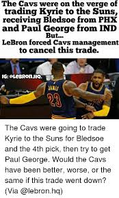 Paul George Memes - the cavs were on the verge of trading kyrie to the suns receiving