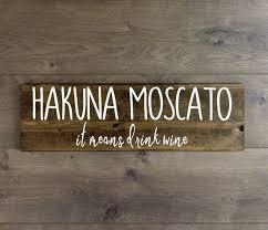 Wine Decor For Kitchen Hakuna Moscato Wine Wooden Signwine Signswine Decorwine