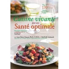 cuisine santé cuisine vivante pour une santé optimale