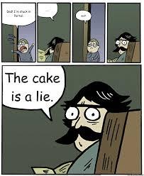 The Cake Is A Lie Meme - stare dad memes quickmeme