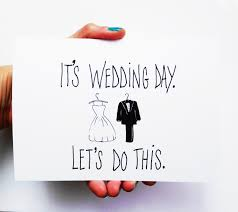 card for on wedding day its wedding day lets do this wedding card card for