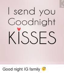 send you goodnight kisses ig family meme on me me