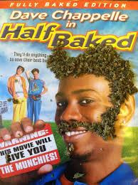 Half Baked Meme - half baked rebrn com