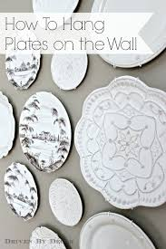 Hanging Pictures On Drywall by The Easy How To For Hanging Plates On The Wall Driven By Decor