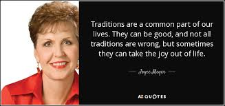 joyce meyer quote traditions are a common part of our lives they