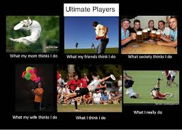 Ultimate Frisbee Memes - future twit ultimate players meme what i really do
