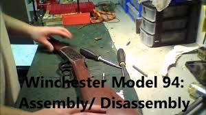 winchester model 94 disassembly reassembly youtube