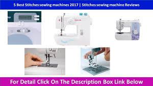 5 best stitches sewing machines 2017 stitches sewing machine