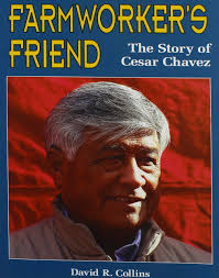 farmworker u0027s friend the story of cesar chavez trailblazer