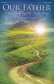 our a journey through the lord s prayer pepper choplin