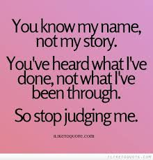 You Know My Name Not My Story Meme - you know my name not my story you ve heard what i ve done not