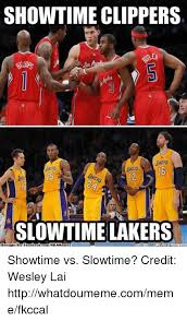 Clippers Meme - showtime clippers slowtime lakers broualat b face nbamel showtime vs