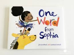 one word from sophia a fantastic new readaloud and mentor text