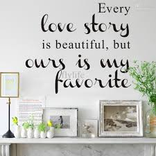 every love story is beautiful but ours is my favorite wall decals