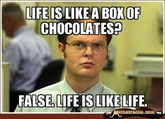 Life Is Like A Box Of Chocolates Meme - the valley life is like a box of chocolates pinterest