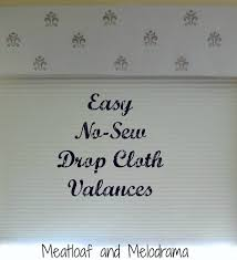 no sew drop cloth valances meatloaf and melodrama