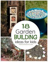 18 garden building ideas your kids will love to make