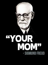 Psychology Memes - your mom sigmund freud quote photographic print by gilbertop