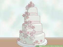 winter wedding cakes 3 ways to decorate a winter wedding cake wikihow