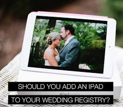 unique wedding registry in defense of registering for technology and tech related wedding