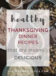 insanely delicious healthy thanksgiving dinner recipes the