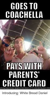 Meme Card Generator - goes to coachella pays with parents credit card download meme