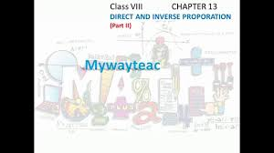 math class 8 chapter 13 part ii direct and inverse proportion