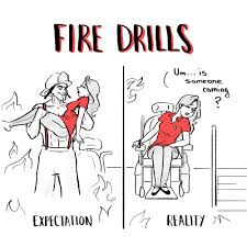 Fire Drill Meme - the disabled life image title fire drills left image