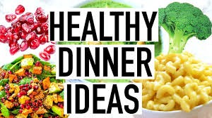 Dinner Ideas Pictures Healthy Dinner Ideas Quick And Easy Healthy Dinner Recipes Youtube