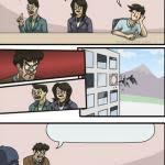 Boardroom Suggestion Meme Maker - boardroom suggestion meme maker suggestion best of the funny meme