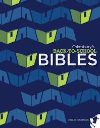 cokesbury u0027s back to bibles 2017 2018 catalog by united