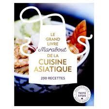 livre de cuisine marabout le grand livre marabout de la cuisine asiatique broché collectif