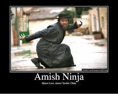Ninja Meme - created opebaumsworldcom amish ninja bruce leemeet yoder chan meme