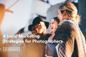 local photographers 4 local marketing strategies for photographers filtergrade