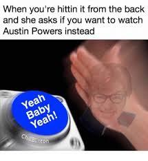 Austin Powers Memes - 25 best memes about austin powers powerful and memes austin