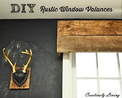 window valance ideas for kitchen diy rustic window valances by creatively living blog