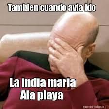 Memes India Maria - meme creator tambien cuando avia ido la india maria ala playa