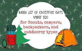 christmas gift ideas under 20 for scouts campers backpackers