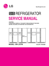 servicemanuals lg fridge grl257ni gr l257ni service manual