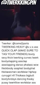 Curvy Girl Memes - twerkingpin twerker twerking heavy quick clap make sure to tag your