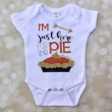 first thanksgiving onesie i u0027m just here for the pie t shirt onesie thanksgiving