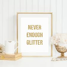 never enough glitter printable kate spade inspired gold